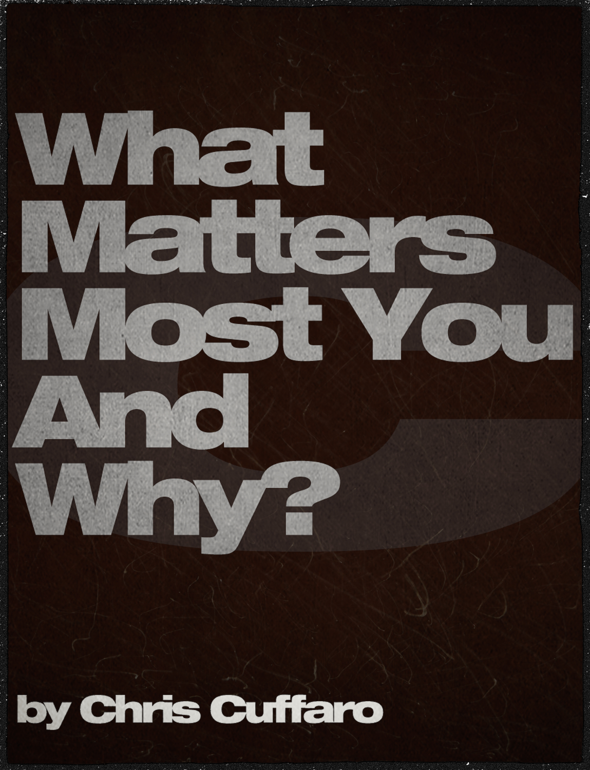 What Matters Most To You And Why?