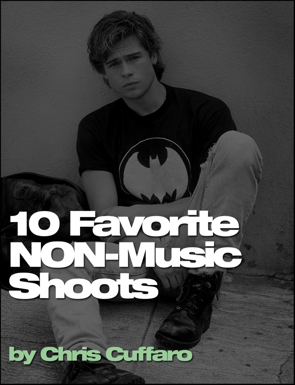 10 Favorite NON-Music Shoots