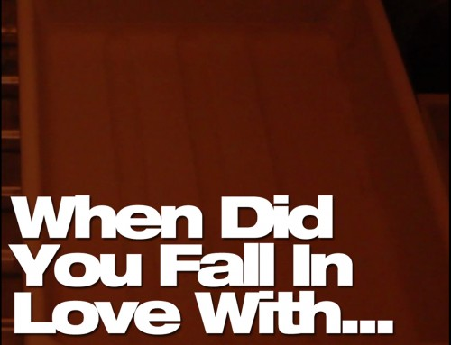 When Did You Fall In Love With…
