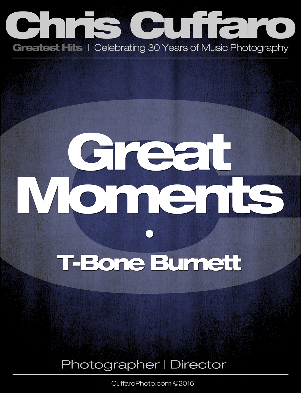Great Moments: T-Bone Burnett