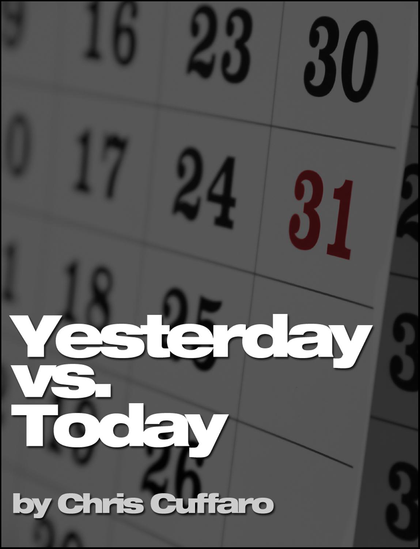 Yesterday vs. Today